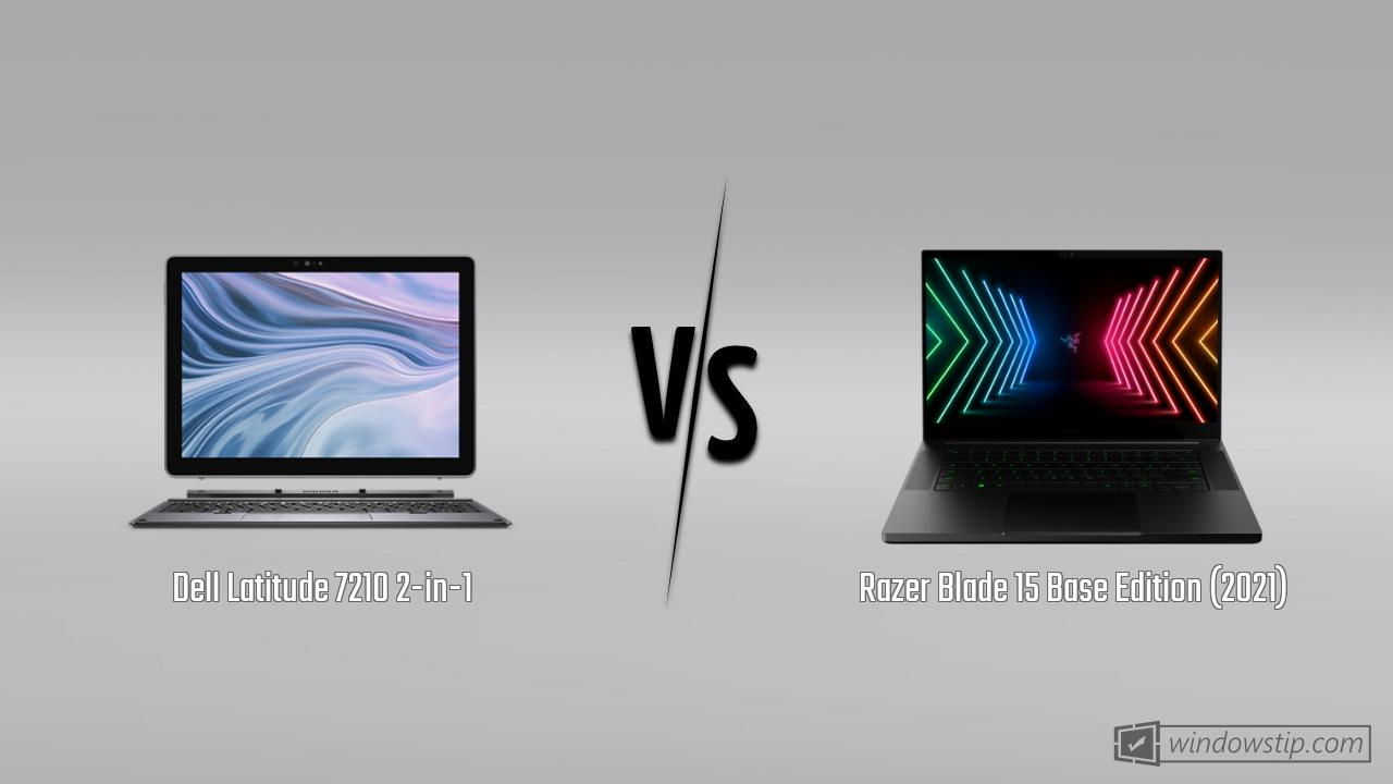 Dell Latitude 7210 2-in-1 vs. Razer Blade 15 Base Edition (2021)
