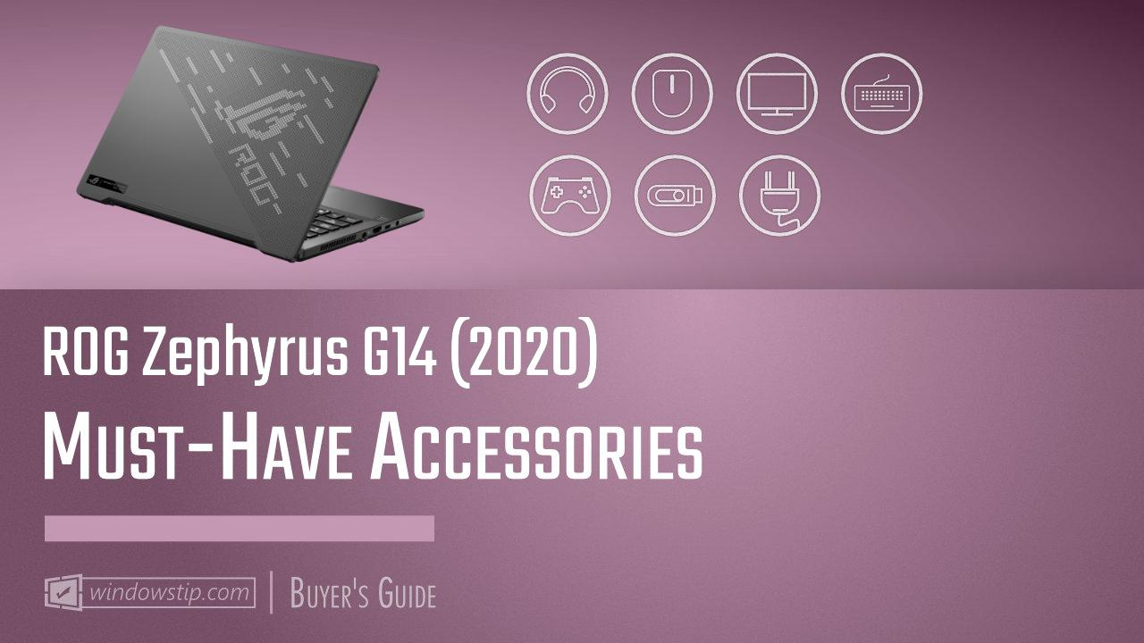 ROG Zephyrus G14 (2020): Must-Have Accessories for 2021