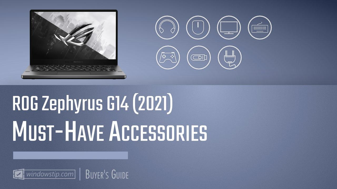 ROG Zephyrus G14 (2021): Must-Have Accessories for 2021
