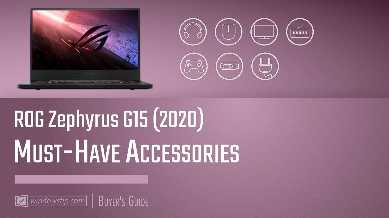 ROG Zephyrus G15 (2020): Must-Have Accessories for 2021