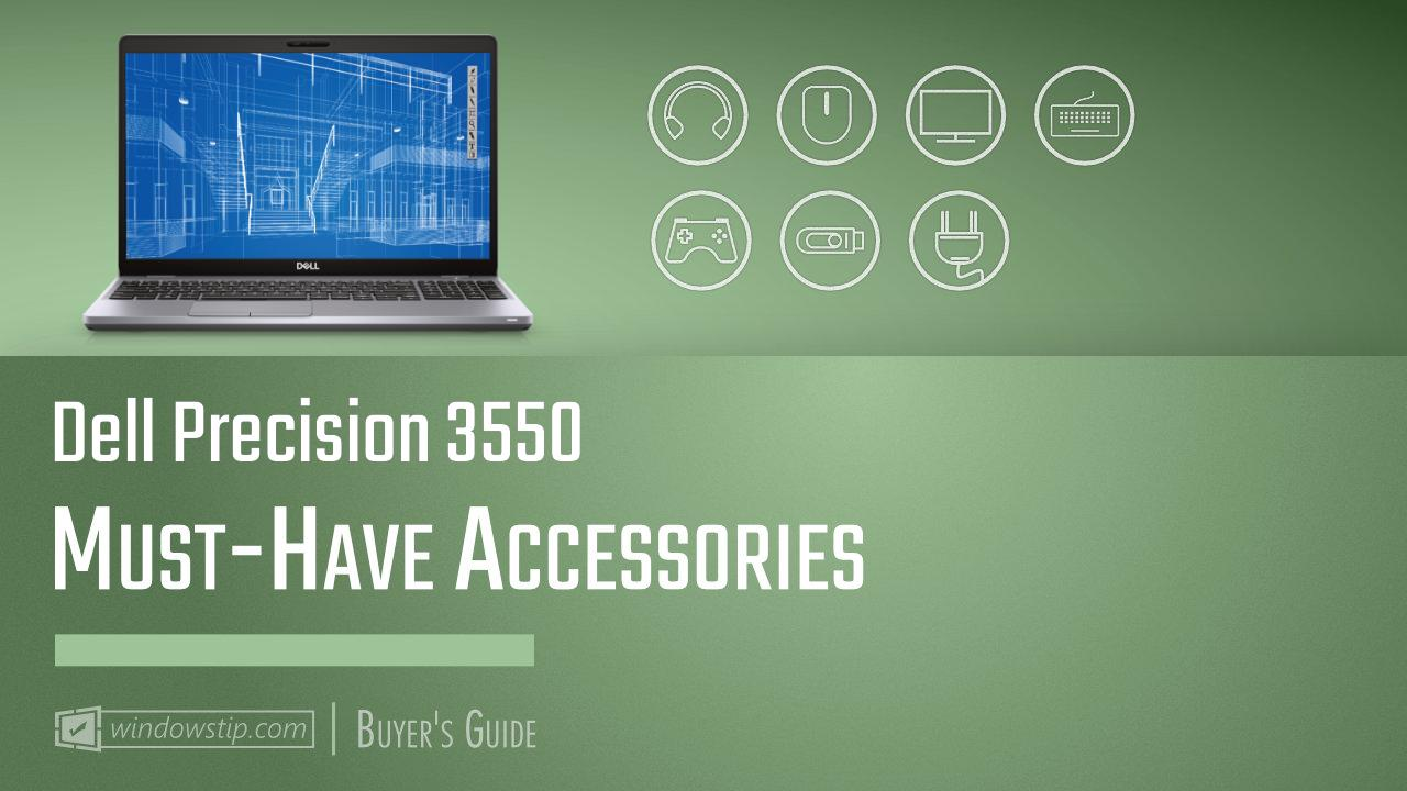 Dell Precision 3550: Must-Have Accessories for 2021