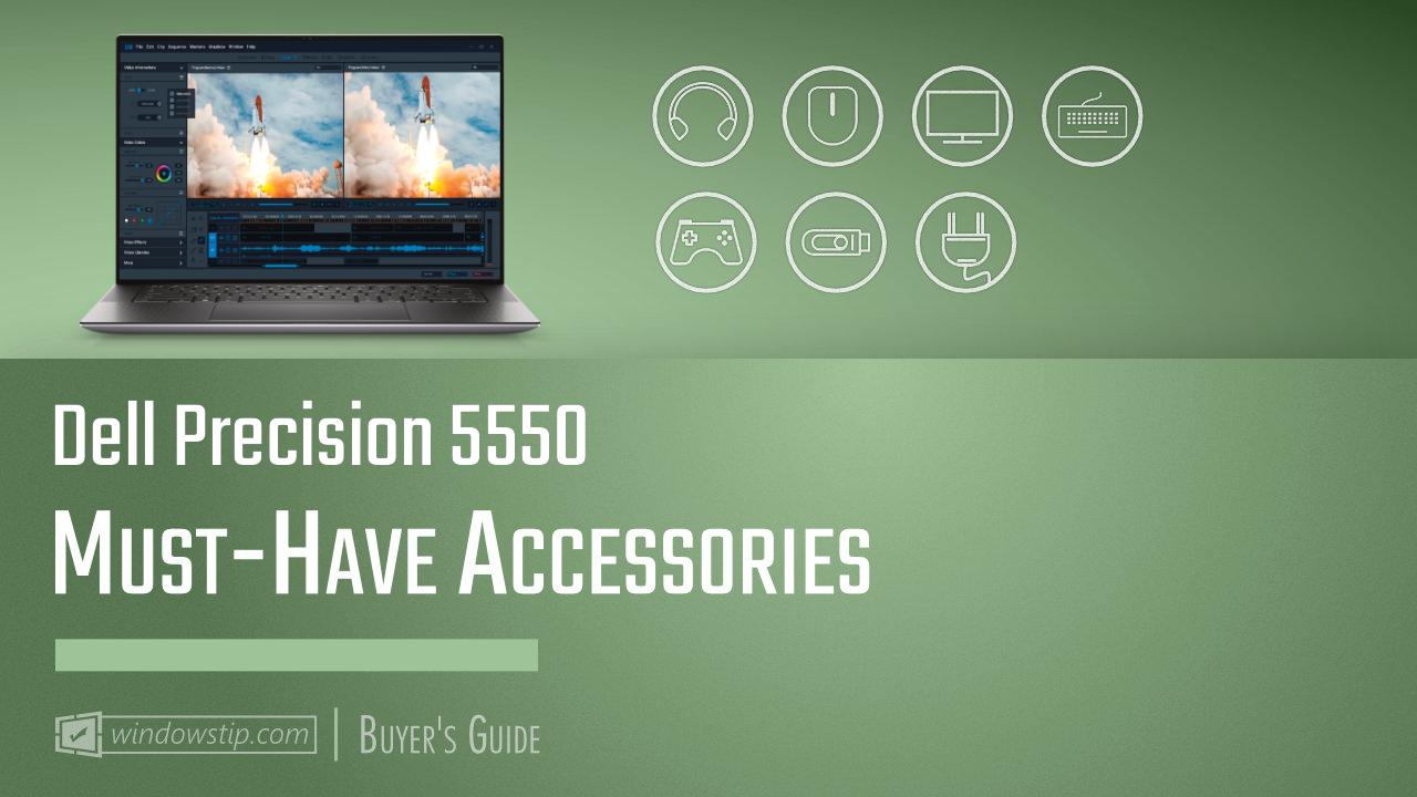 Dell Precision 5550: Must-Have Accessories for 2021