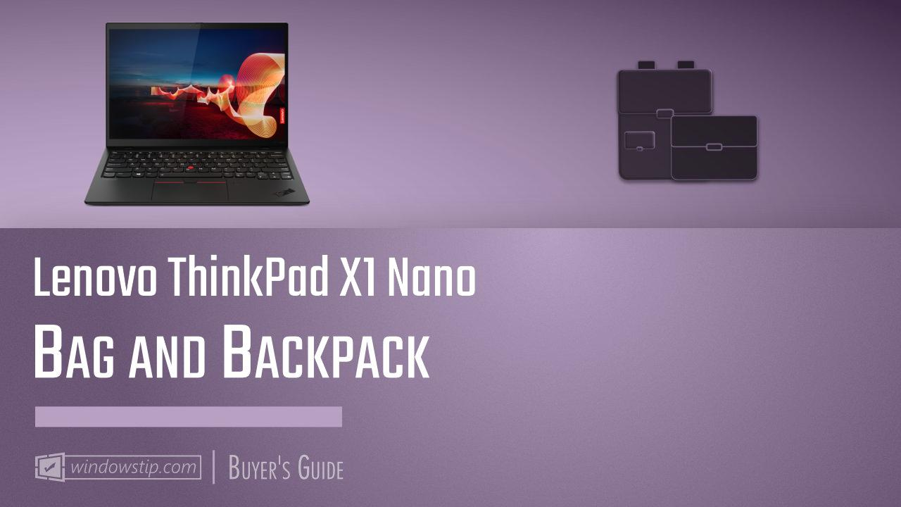 Lenovo ThinkPad X1 Nano: Best Bags and Backpacks in 2021