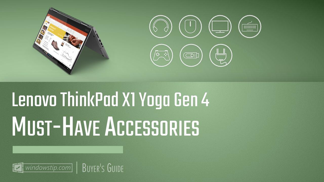 Lenovo ThinkPad X1 Yoga Gen 4: Must-Have Accessories for 2021