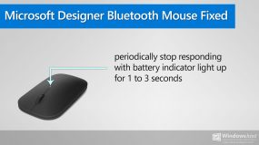 How to fix Microsoft Designer Bluetooth mouse stops responding periodically (1 to 3 secs, white light up)