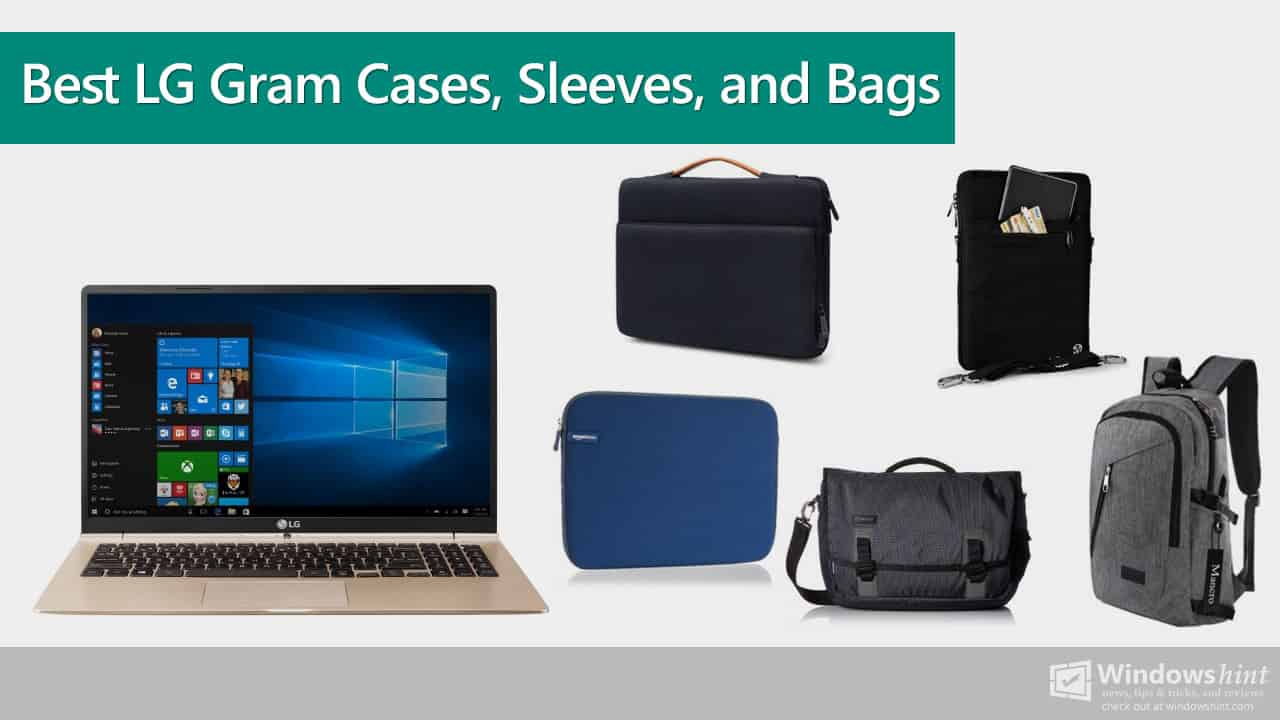 Best LG Gram Cases, Sleeves and Bags for 2019