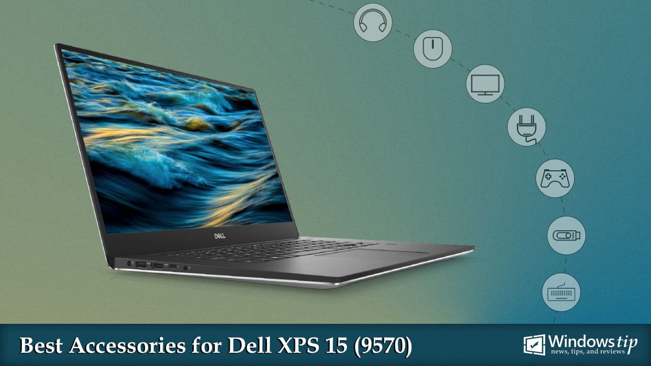 Best Dell XPS 15 9570 Accessories