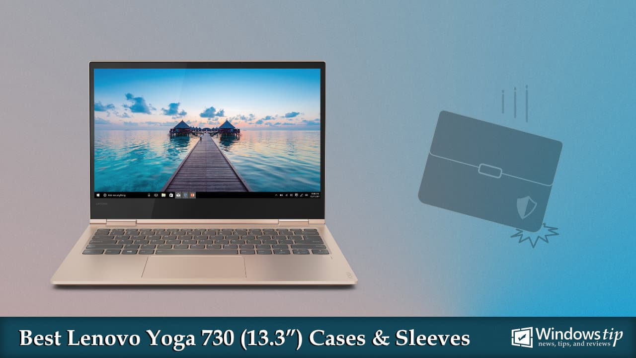 Best Lenovo Yoga 730 Cases and Sleeves