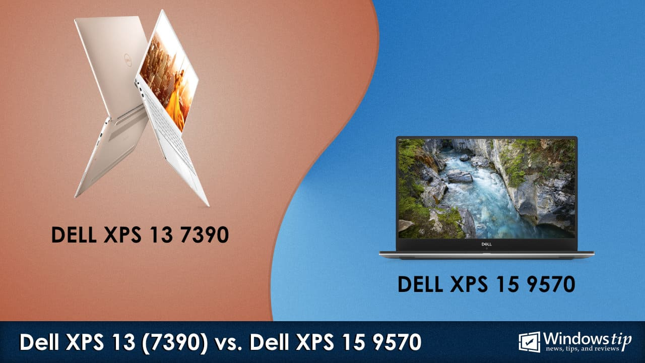 Dell XPS 13 7390 vs. XPS 15 9570