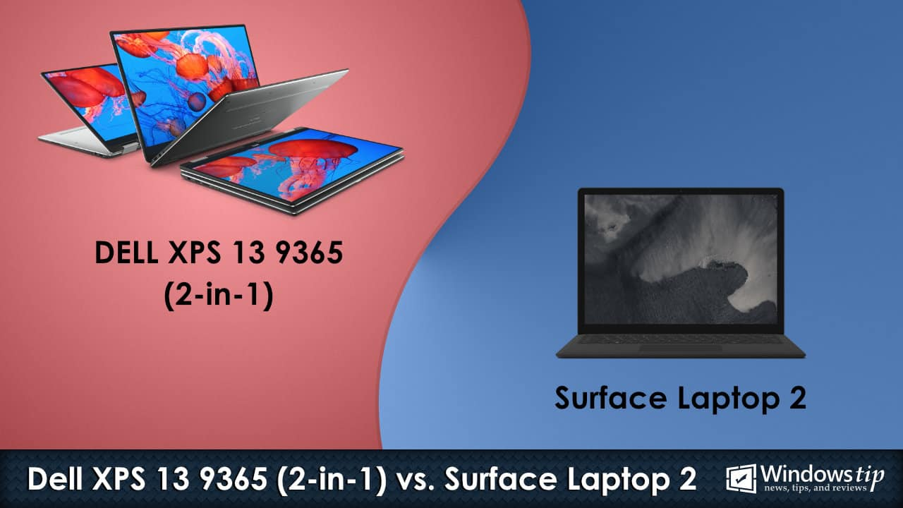 Dell XPS 13 9365 2-in-1 vs. Surface Laptop 2