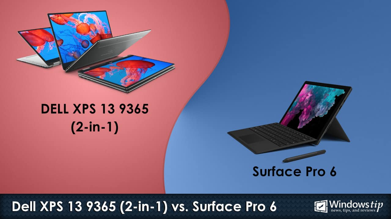 Dell XPS 13 9365 2-in-1 vs. Surface Pro 6