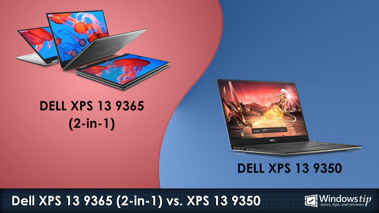 Dell XPS 13 9365 2-in-1 vs. Dell XPS 13 9350