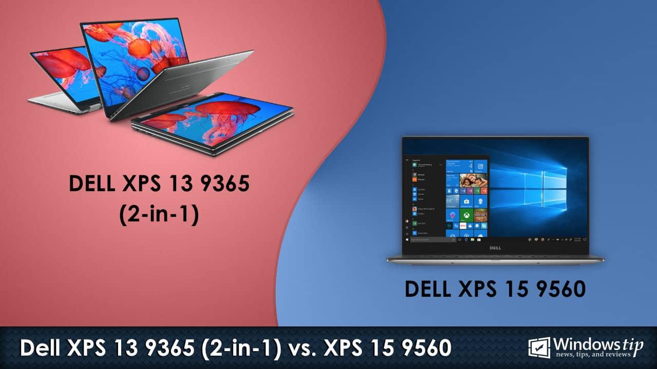 Dell XPS 13 9365 2-in-1 vs. Dell XPS 15 9560
