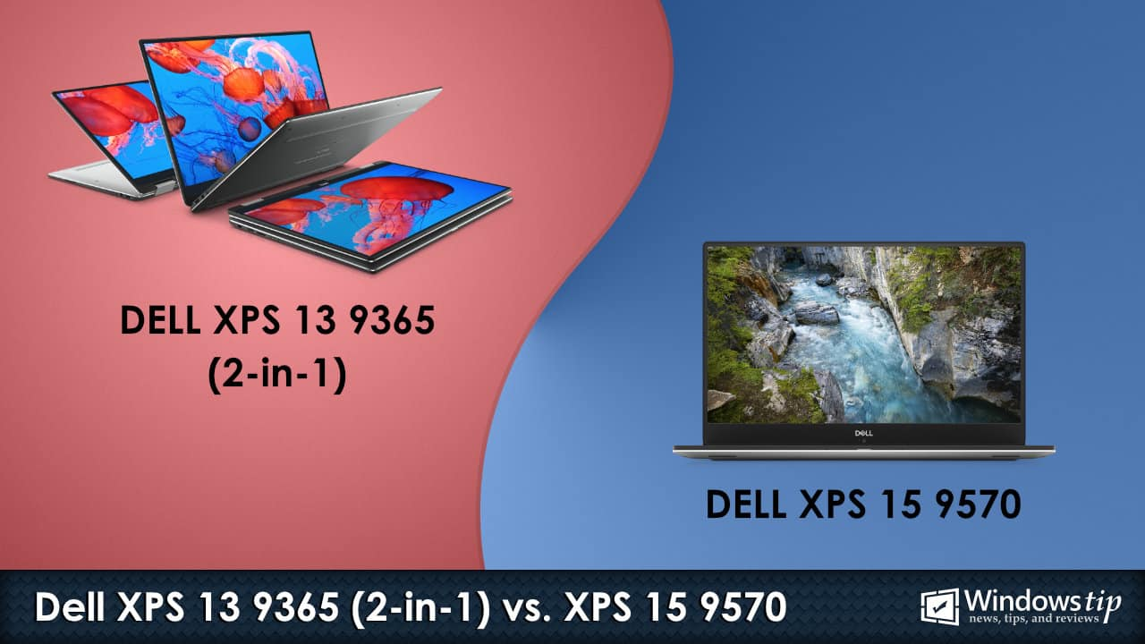 Dell XPS 13 9365 2-in-1 vs. Dell XPS 15 9570