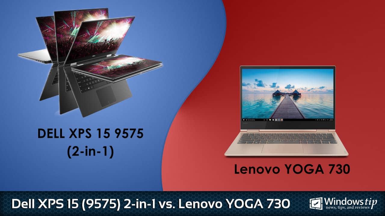 Dell XPS 15 9575 2-in-1 vs. Lenovo Yoga 730