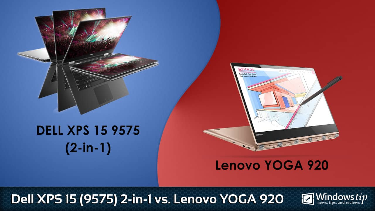 Dell XPS 15 9575 2-in-1 vs. Lenovo Yoga 920