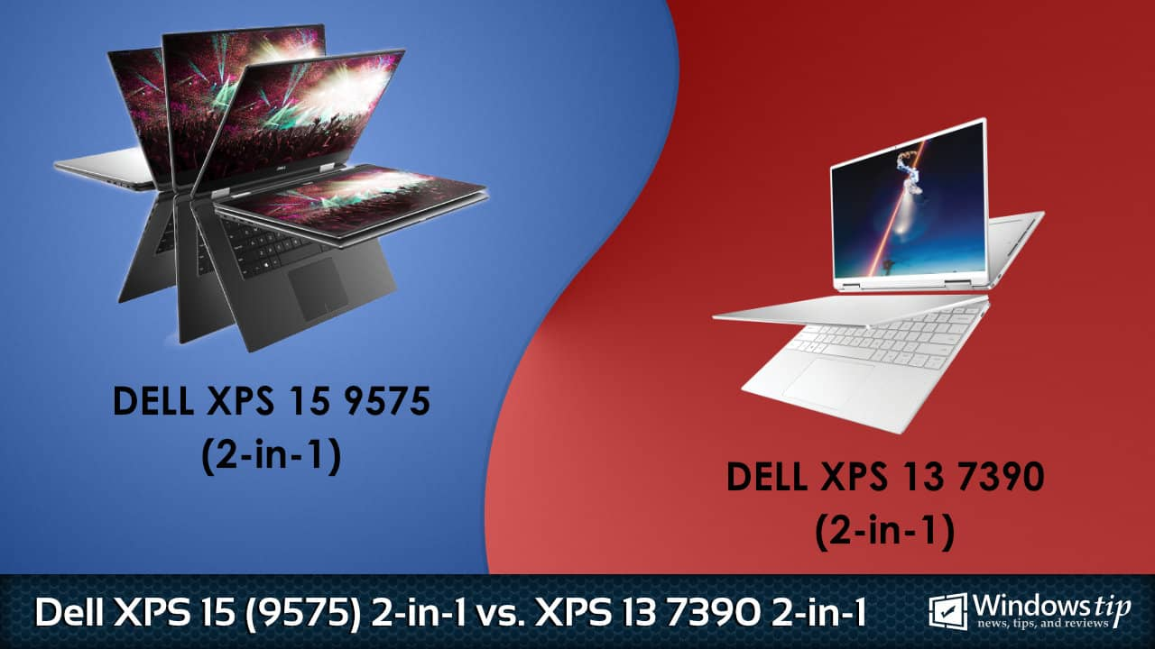 Dell XPS 15 9575 2-in-1 vs. Dell XPS 13 7390 2-in-1