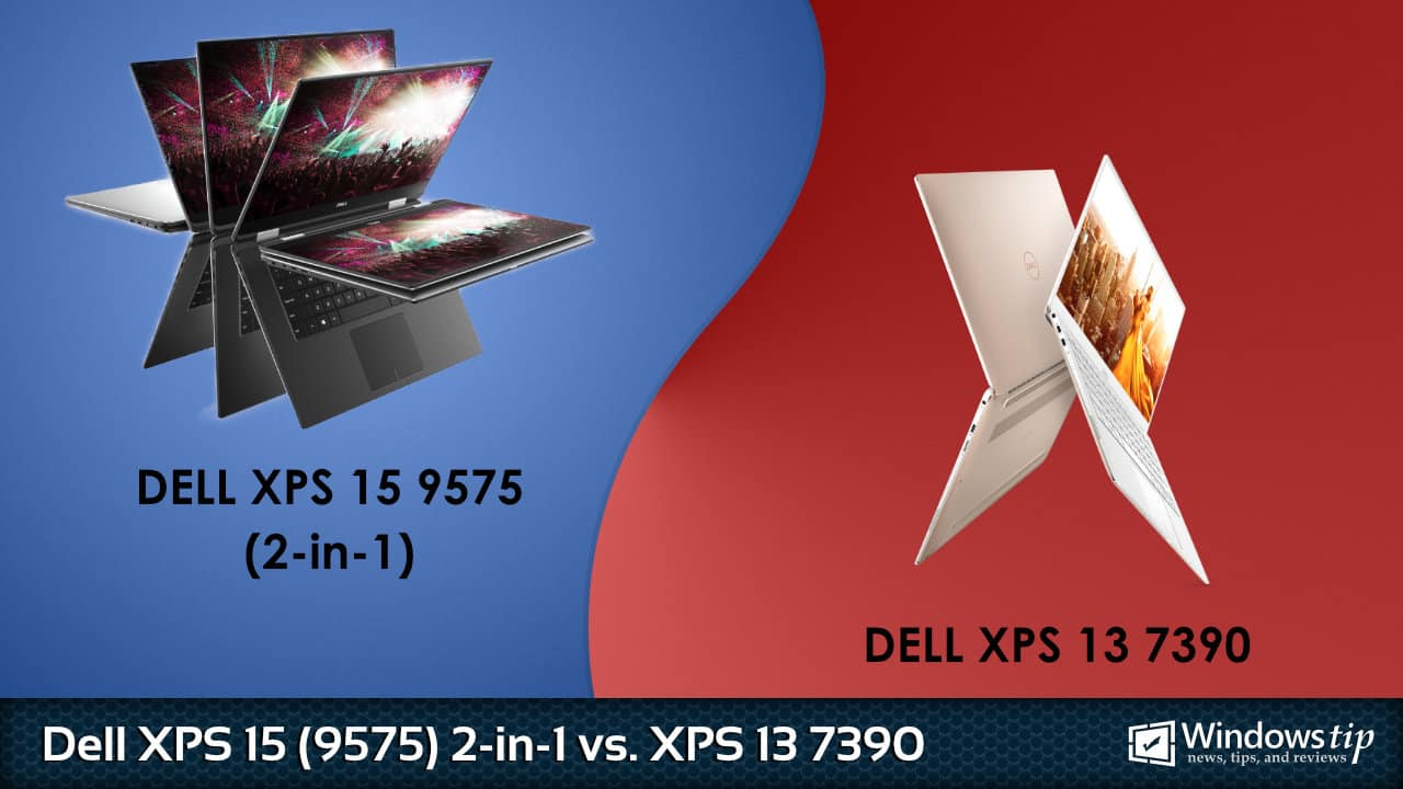 Dell XPS 15 9575 2-in-1 vs. Dell XPS 13 7390