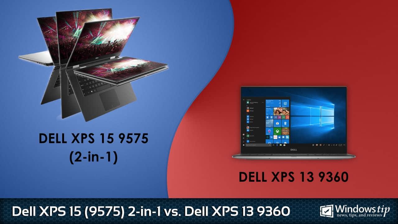 Dell XPS 15 9575 2-in-1 vs. Dell XPS 13 9360