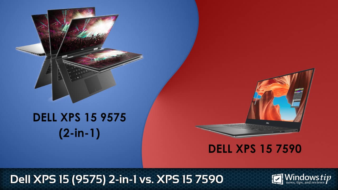 Dell XPS 15 9575 2-in-1 vs. Dell XPS 15 7590