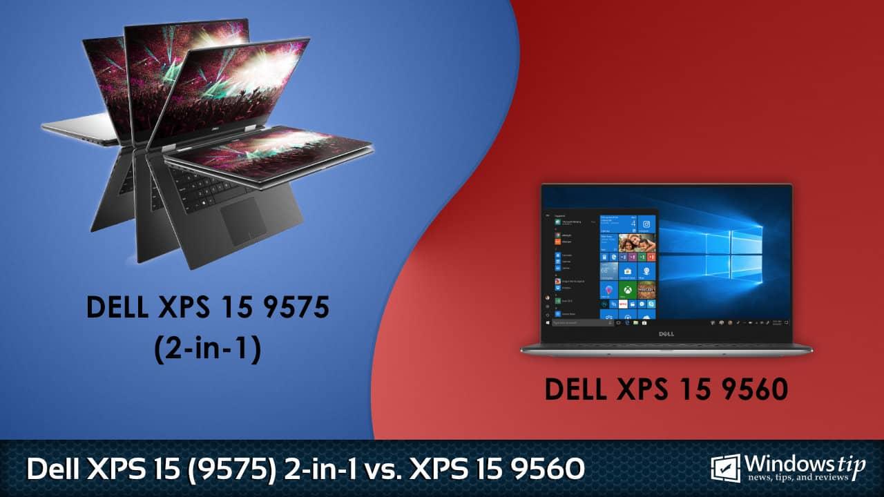 Dell XPS 15 9575 2-in-1 vs. Dell XPS 15 9560