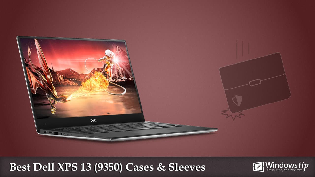 Best Cases and Sleeves for Dell XPS 13 9350