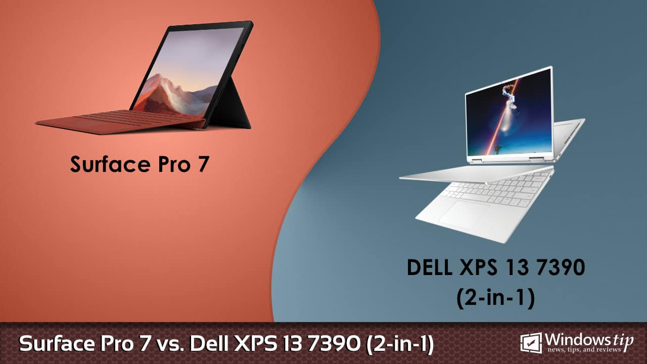 Surface Pro 7 vs. Dell XPS 13 7390 2-in-1