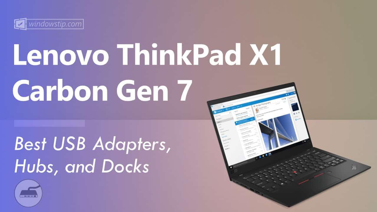 Best Lenovo ThinkPad X1 Carbon Gen 7 USB Hubs
