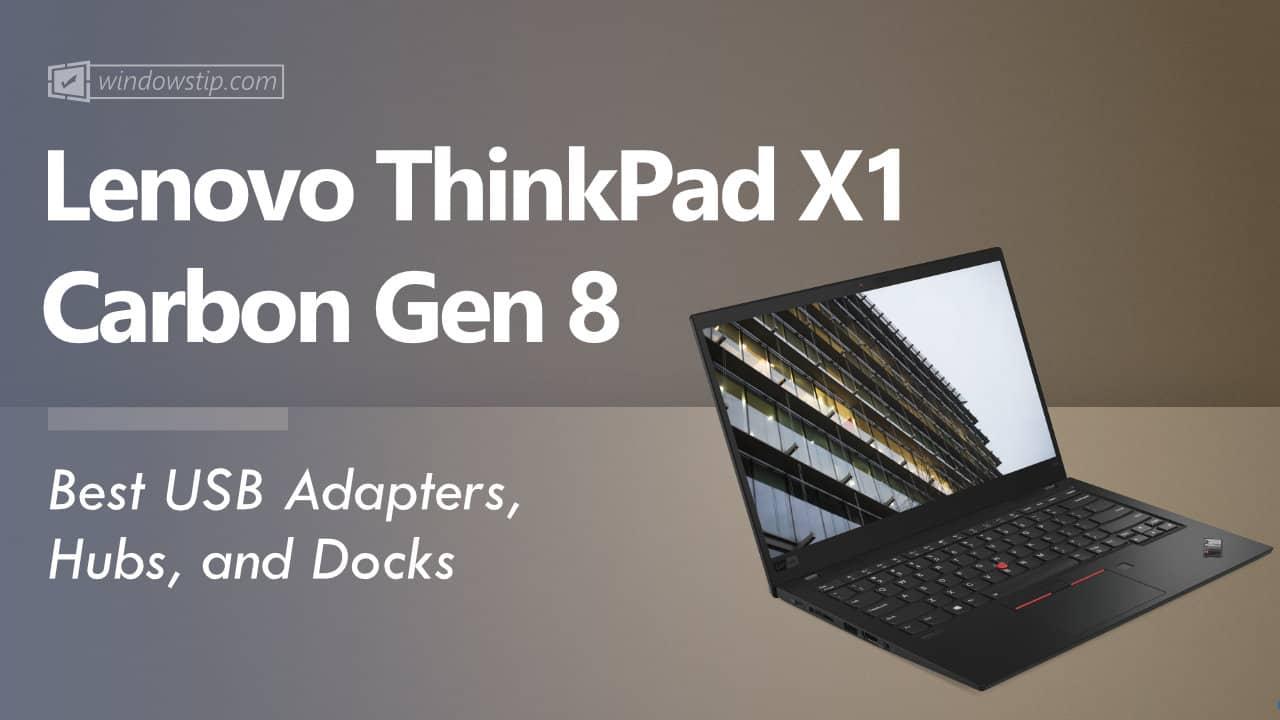Best Lenovo ThinkPad X1 Carbon Gen 8 USB Hubs