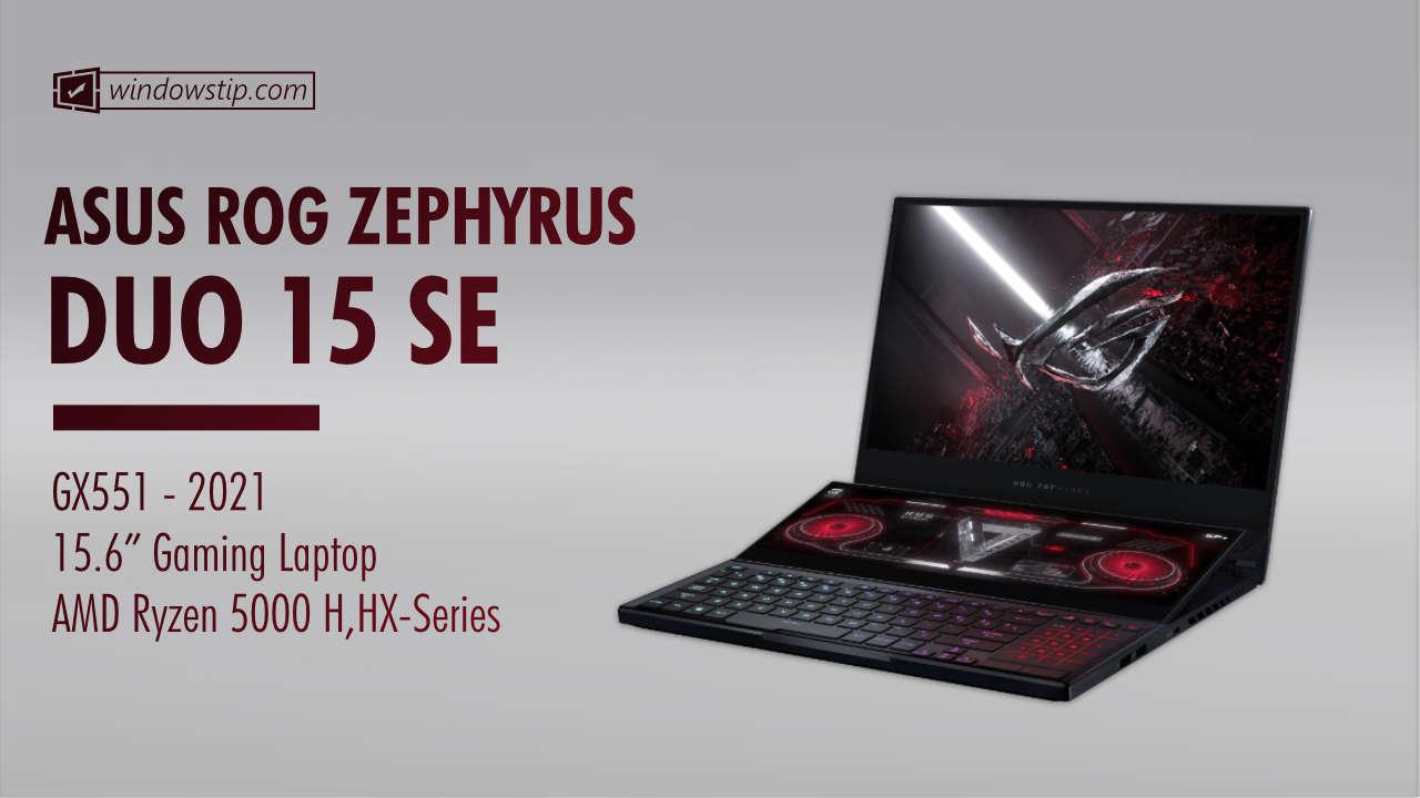 Asus ROG Zephyrus Duo 15 SE GX551 2021
