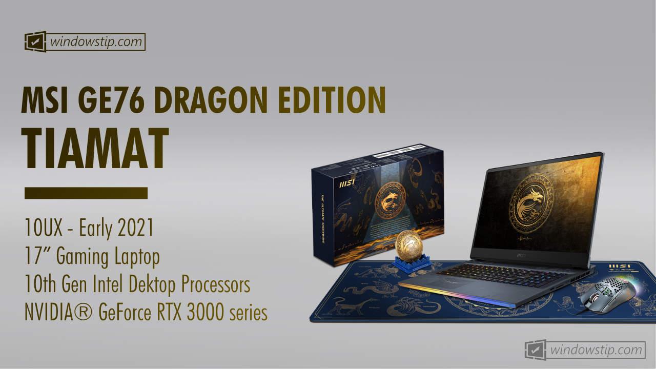 MSI GE76 Raider 10UX Dragon Edition Tiamat